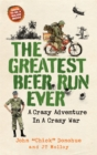 Image for The greatest beer run ever  : a crazy adventure in a crazy war