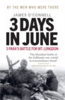 Image for Three Days In June : The Incredible Minute-by-Minute Oral History of 3 Para's Deadly Falklands Battle