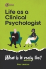 Image for Life as a clinical psychologist  : what is it really like?