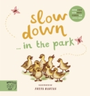 Image for Slow down...in the park  : bring calm with short stories for little ones