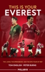 Image for This is your Everest  : the Lions, the Springboks and the epic tour of 1997