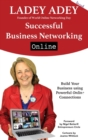 Image for Successful Business Networking Online : Build Your Business Using Powerful Online Connections