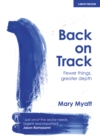 Image for Back on track  : fewer things, greater depth