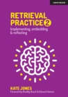 Image for Retrieval Practice 2 : Implementing, embedding & reflecting