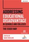 Image for Addressing Educational Disadvantage in Schools and Colleges : The Essex Way