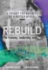 Image for Rebuild : the Economy, Leadership, and You