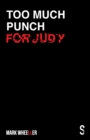 Image for Too Much Punch For Judy : New revised 2020 version with bonus features