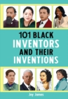 Image for 101 Black inventors and their inventions