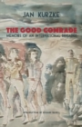 Image for The Good Comrade : Memoirs of an International Brigader