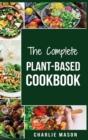 Image for Plant-Based Cookbook : Plant Based Cookbook Whole Food Plant Based Cookbook (plant based cookbook whole food plant based cookbook whole