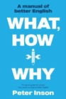 Image for What, How and Why : A Manual of Better English