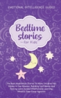 Image for Bedtime Stories For Kids : The Best Meditation Stories To Make Children Fall Asleep In Few Minutes, Building Confidence And Feeling Calm, Guided Mindfulness Learning, Mindful Deep Sleep Hypnosis