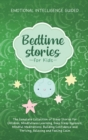 Image for Bedtime Stories For Kids : The Complete Collection Of Sleep Stories For Children, Mindfulness Learning, Deep Sleep Hypnosis, Mindful Meditations, Building Confidence And Thriving, Relaxing And Feeling