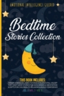 Image for Bedtime Stories Collection : This book includes: Mindfulness Lullabies to Make Children Fall Asleep Fast, Deep Sleep Stories for Kids, Mindful Meditation Scripts for Children to Relaxing and Build Con
