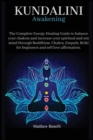 Image for Kundalini Awakening 6 IN 1 : The Complete Energy Healing Path. Balance your Chakras and Increase your Spiritual and Zen Mind through Buddhism, Chakra, Empath, Reiki for beginners and Self Love Affirma