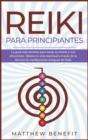 Image for Reiki Para Principiantes : La gui´a ma´s reciente para sanar su mente y sus emociones. Mejora tu vida espiritual a trave´s de la te´cnica de meditaciones antiguas de Reiki