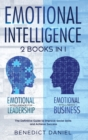 Image for Emotional Intelligence : 2 Books in 1. Emotional Intelligence for Leadership + Emotional Intelligence Business. The Definitive Guide to Improve Social Skills and Achieve Success