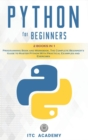 Image for Python for Beginners : 2 Books in 1: Programming Book and Workbook. The Complete Beginner's Guide to Master Python with Practical Examples and Exercises