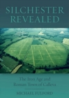 Image for Silchester revealed  : the Iron Age and Roman town of Calleva
