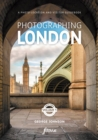Image for Photographing London  : a photo-location and visitor guide : 1 : Volume 1 Central London