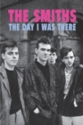 Image for The Smiths - The Day I Was There
