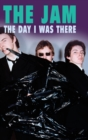 Image for The Jam - The Day I Was There