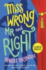 Image for Miss Wrong and Mr Right : A laugh-out-loud romantic comedy that will have you hooked!