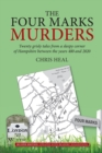 Image for The Four Marks Murders : Twenty grizzly tales from a sleepy corner of Hampshire between the years 400 and 2020