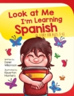 Image for Look At Me I'm Learning Spanish : A Story For Ages 3-6