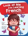 Image for Look At Me I'm Learning French : A Story For Ages 3-6