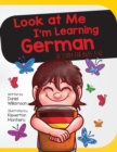 Image for Look At Me I'm Learning German : A Story For Ages 3-6