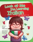Image for Look At Me I'm Learning Italian : A Story For Ages 3-6