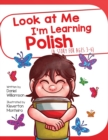 Image for Look At Me I'm Learning Polish : A Story For Ages 3-6