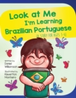 Image for Look At Me I'm Learning Brazilian Portuguese : A Story For Ages 3-6
