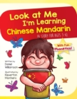 Image for Look At Me I'm Learning Chinese Mandarin : A Story For Ages 3-6