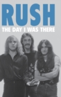 Image for Rush - The Day I Was There