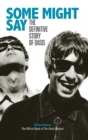 Image for Some Might Say - The Definitive Story of Oasis