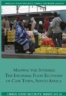 Image for Mapping the Invisible : The Informal Food Economy of Cape Town, South Africa