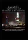 Image for Copyright Law, Digital Content and the Internet in the Asia-Pacific