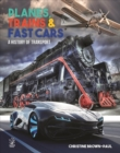 Image for Planes, Trains and Very Fast Cars : The History of Transport