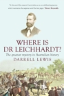Image for Where is Dr Leichhardt?  : the greatest mystery in Australian history