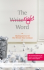 Image for The right word  : making sense of the words that confuse