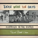 Image for Those Were the Days : Australia in the Sixties
