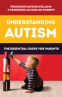 Image for Understanding autism  : the essential guide for parents