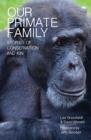 Image for Our Primate Family: Stories of Conservation and Kin