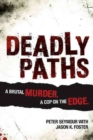 Image for Deadly paths  : a brutal murder, a cop on the edge