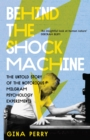 Image for Behind the shock machine  : the untold story of the notorious Milgram psychology experiments