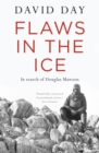 Image for Flaws in the ice  : in search of Douglas Mawson