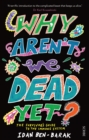 Image for Why aren't we dead yet?  : the survivor's guide to the immune system