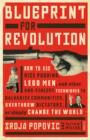 Image for Blueprint for revolution  : how to use rice pudding, lego men, and other non-violent techniques to galvanise communities, overthrow dictators, or simply change the world